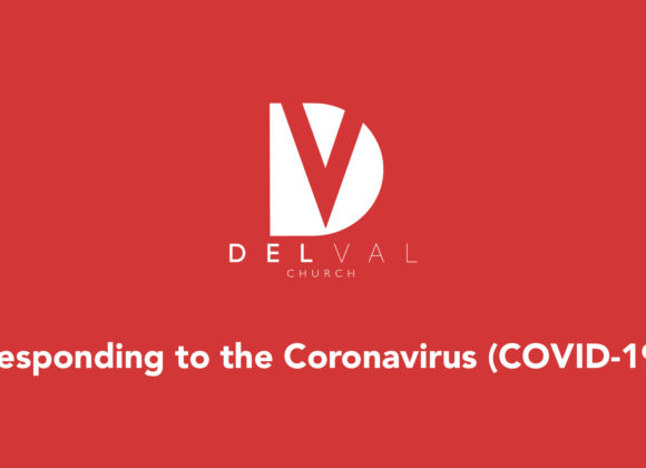 How Delval Church is Responding to the Coronavirus (COVID-19)